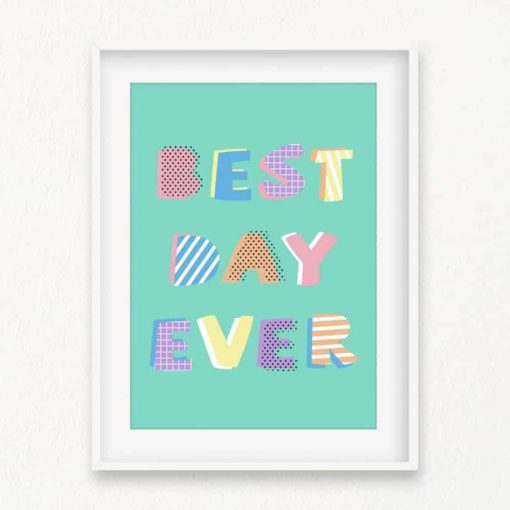 Best Day Ever Wall Art Print