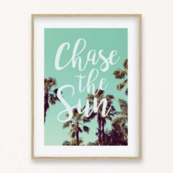 Chase the Sun Quote Wall Art Print