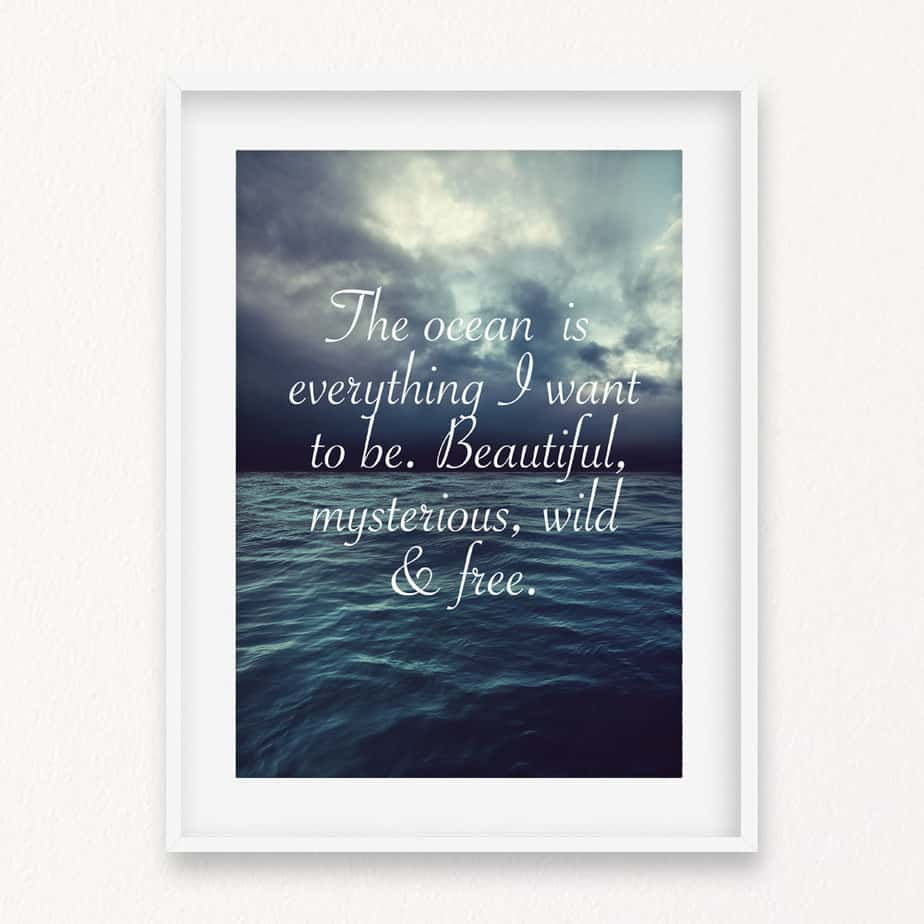 The Ocean Is Everything Quote Wall Art Print