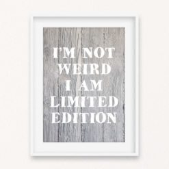 I'm Not Weird Quote Wall Art Print