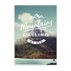 The mountains are calling Quote Wall Art Print