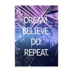 Dream Believe Do Repeat Quote Wall Art Print