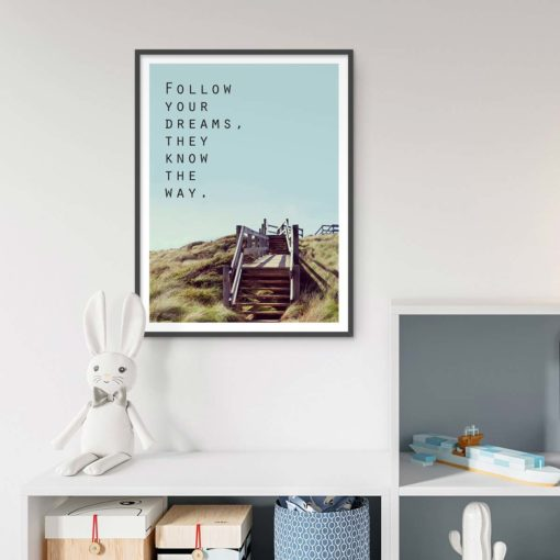 Follow your dreams Quote Wall Art Print