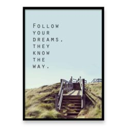 Follow your dreams - Quote Wall Art Print