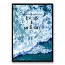 Escape the Ordinary - Quote Wall Art Print