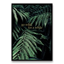 Go Wild, for a While - Quote Wall Art Print