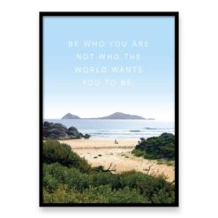 Be who you are not who the world wants you to be - Quote Wall Art Print