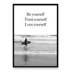 Be Yourself, Trust Yourself, Love Yourself - Quote Wall Art Print