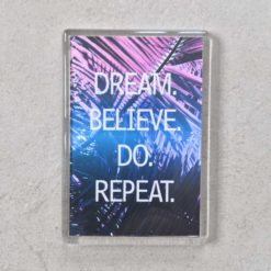 Quote: Dream Believe Do Repeat