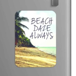 Quote: Beach Daze Always