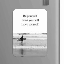 Quote: Be Yourself, Trust Yourself, Love Yourself
