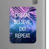 Quote: Dream Believe Do Repeat