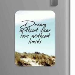 Quote: Dream Dream without fear love without limits