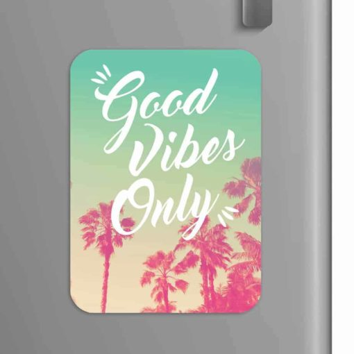 Good Vibes Only Quote Magnet