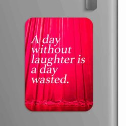 Quote: A day without laughter is a day wasted