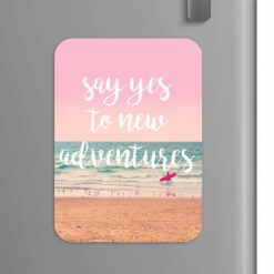 Quote: Say yes to new adventures